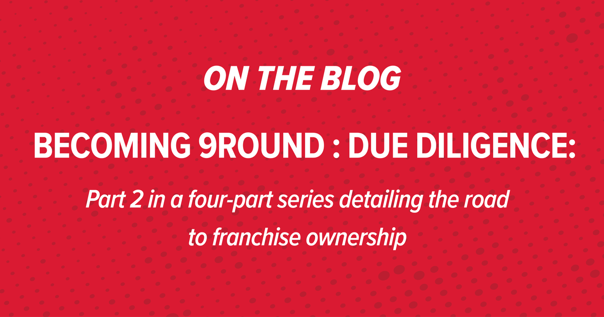 Becoming 9Round : Due Diligence