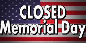 Closed Memorial Day Monday- 5/27
