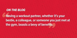 Working Out With a Friend : Benefits of the Buddy System