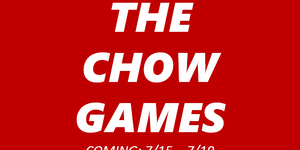 CHOW GAMES ARE COMING!!