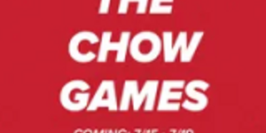 The CHOW Games are coming!