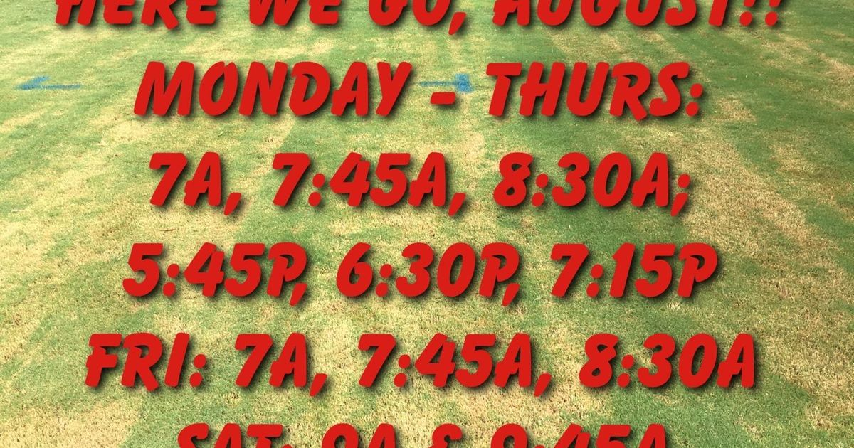 OUTDOOR WORKOUTS- SCHEDULE for WEEK ENDING 8/9/20